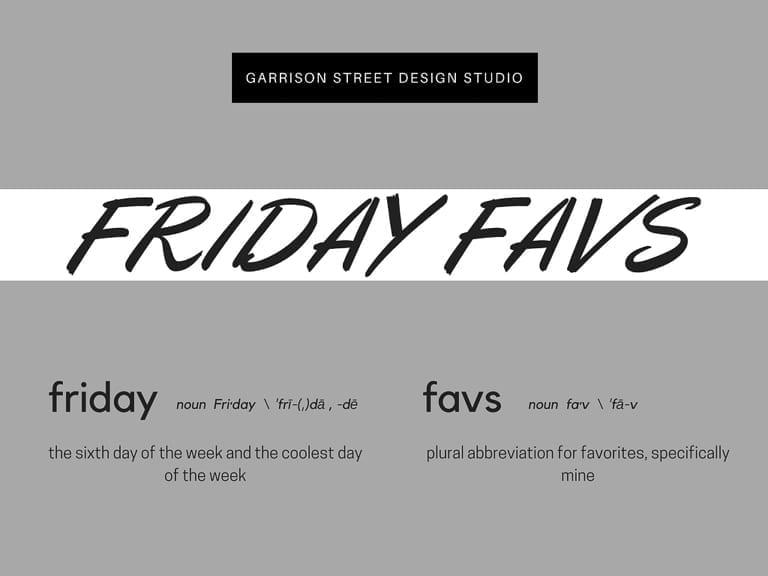 Friday Favs | Vol 4